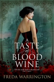 A Taste of Blood Wine ebook by Freda Warrington