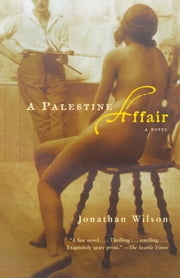 A Palestine Affair ebook by Jonathan Wilson