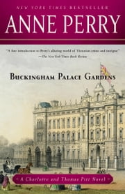 Buckingham Palace Gardens - A Charlotte and Thomas Pitt Novel ebook by Anne Perry