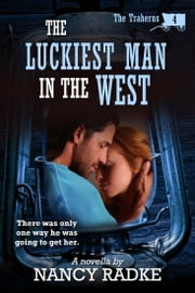 The Luckiest Man in the West ebook by Nancy Radke