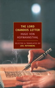 The Lord Chandos Letter - And Other Writings ebook by Hugo Von Hofmannsthal,John Banville,Joel Rotenber