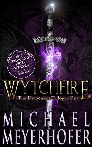 Wytchfire - Dragonkin Trilogy, #1 ebook by Michael Meyerhofer