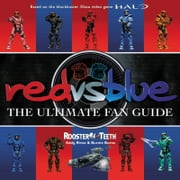Red vs. Blue - The Ultimate Fan Guide ebook by Rooster Teeth,Eddy Rivas,Burnie Burns