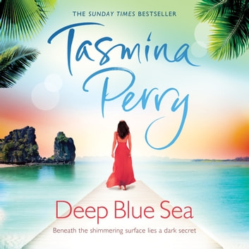 Deep Blue Sea - An irresistible journey of love, intrigue and betrayal audiobook by Tasmina Perry