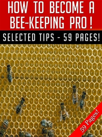How To Become A Bee-Keeping Pro! ebook by Jeannine Hill