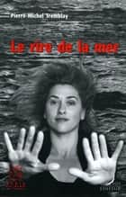 Le rire de la mer ebook by Pierre-Michel Tremblay