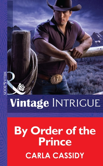 By Order of the Prince (Mills & Boon Intrigue) (Cowboys Royale, Book 4) ebook by Carla Cassidy