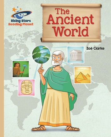Reading Planet - The Ancient World - Gold: Galaxy ebook by Zoe Clarke
