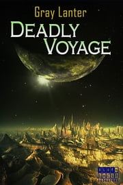 Deadly Voyage ebook by Gray Lanter