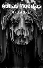 Almas Muertas eBook by Nikolái Gógol