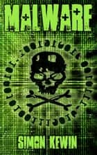 Malware - a technothriller short story ebook by Simon Kewin