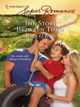 The Story Between Them ebook by Molly O'Keefe