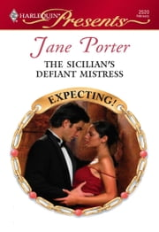 The Sicilian's Defiant Mistress ebook by Jane Porter