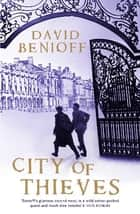 City of Thieves ebook by David Benioff