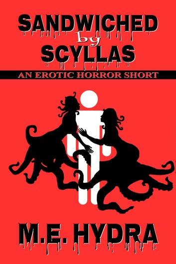 Sandwiched by Scyllas ebook by M.E. Hydra