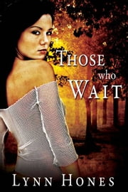 Those Who Wait ebook by Lynn Hones