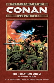 Chronicles of Conan Volume 17: The Creation Quest and Other Stories ebook by J.M. Dematteis