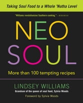 Neo Soul - Taking Soul Food to a Whole 'Nutha Level ebook by Lindsey Williams