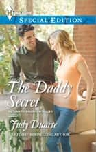 The Daddy Secret ebook by Judy Duarte