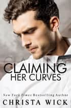 Claiming Her Curves ebook by Christa Wick