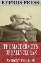The Macdermots of Ballycloran ebook by Anthony Trollope