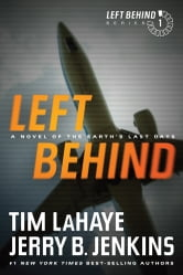 Left Behind - A Novel of the Earth's Last Days ebook by Tim LaHaye,Jerry B. Jenkins
