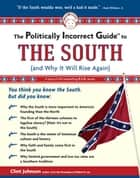 The Politically Incorrect Guide to The South ebook by Clint Johnson