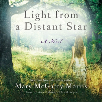 Light from a Distant Star - A Novel audiobook by Mary McGarry Morris