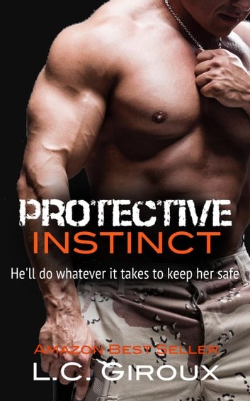 Protective Instinct - Protective Series, #1 ebook by L.C. Giroux