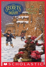 The Secrets of Droon #5: The Great Ice Battle ebook by Tony Abbott,Tim Jessell
