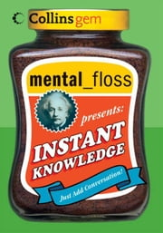 mental floss presents Instant Knowledge ebook by Editors of Mental Floss