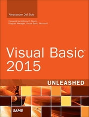 Visual Basic 2015 Unleashed ebook by Alessandro Del Sole
