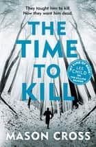 The Time to Kill - Carter Blake Book 3 ebook by Mason Cross