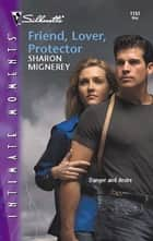 Friend, Lover, Protector ebook by Sharon Mignerey