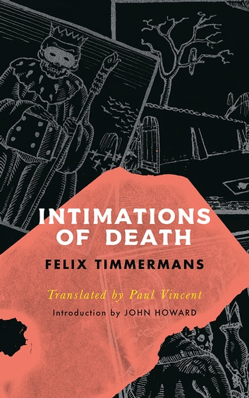 Intimations of Death ebook by Felix Timmermans,Paul Vincent