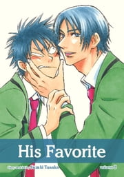 His Favorite, Vol. 2 (Yaoi Manga) ebook by Suzuki Tanaka