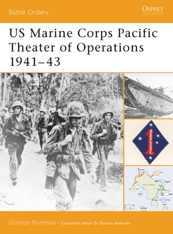 US Marine Corps Pacific Theater of Operations 1941–43 ebook by Gordon L. Rottman