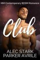 Club ebook by Parker Avrile, Alec Stark