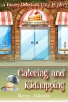 Catering and Kidnapping ebook by Stacey Alabaster