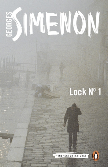 Lock No. 1 - Inspector Maigret #18 ebook by Georges Simenon