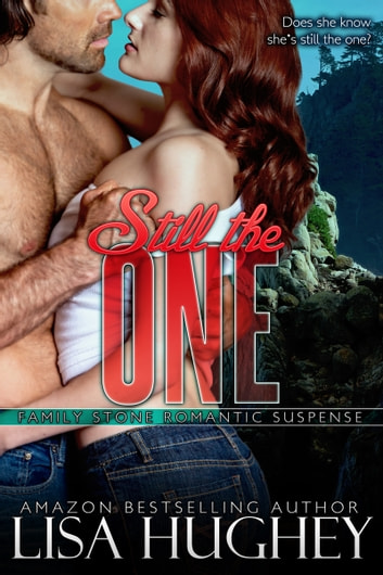 Still The One - Family Stone, #4 Jack ebook by Lisa Hughey