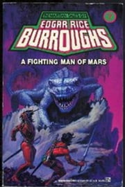 A Fighting Man of Mars (Barsoom# 7) - (Illustrated)(Sunday Classic) ebook by Edgar Rice Burroughs