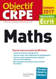 Objectif CRPE En Fiches Maths - 2017 ebook by Alain Descaves