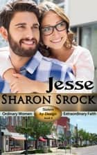 Jesse - SISTERS BY DESIGN, #4 ebook by Sharon Srock