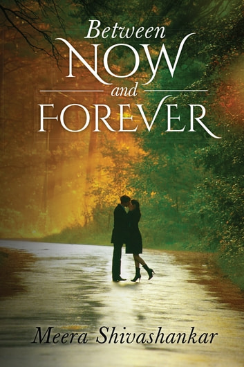 Between Now and Forever ebook by Meera Shivashankar