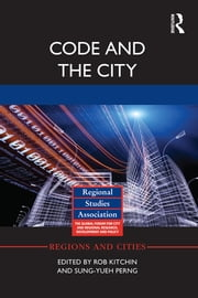 Code and the City ebook by Rob Kitchin,Sung-Yueh Perng