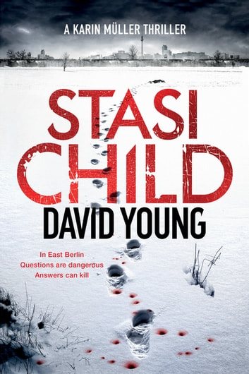 Stasi Child - A Karin Müller Thriller ebook by David Young