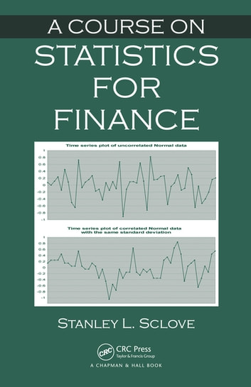 A Course on Statistics for Finance ebook by Stanley L. Sclove