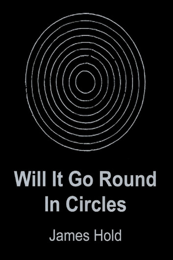 Will It Go Round In Circles ebook by James Hold