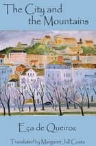 The City and the Mountains ebook by Eca de Queiroz, Margaret Jull Costa